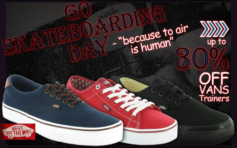 Up to 30% off Vans Trainers for Go Skateboarding Day 21st June 2012
